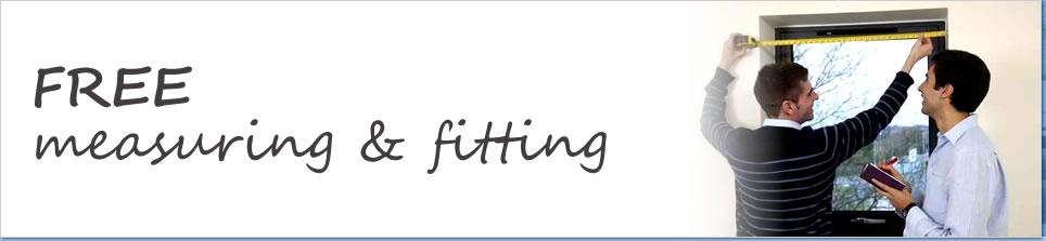 FREE measuring & fitting